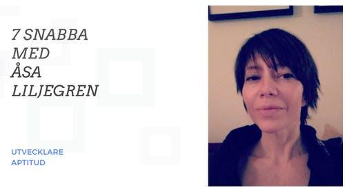 Sveriges vassaste utvecklare - 7 Snabba med Åsa Liljegren