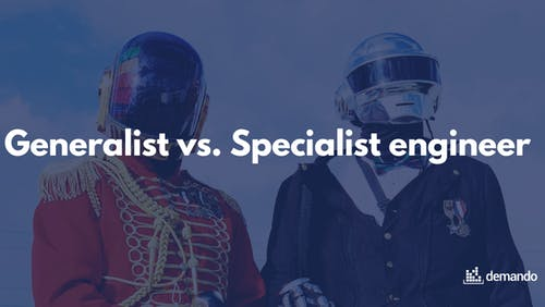 Generalist vs. Specialist engineer