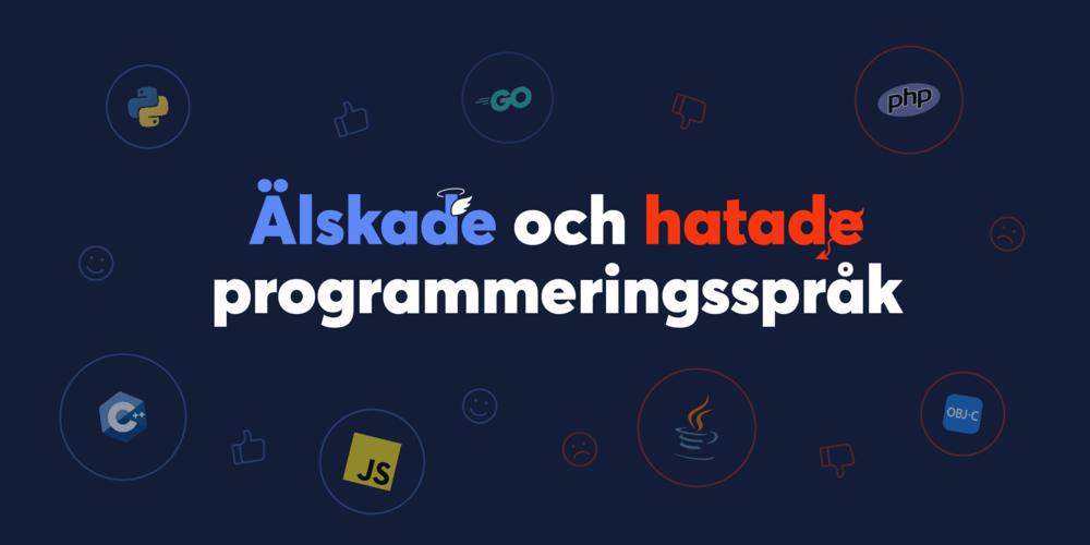 De mest hatade och älskade kodspråken bland svenska programmerare