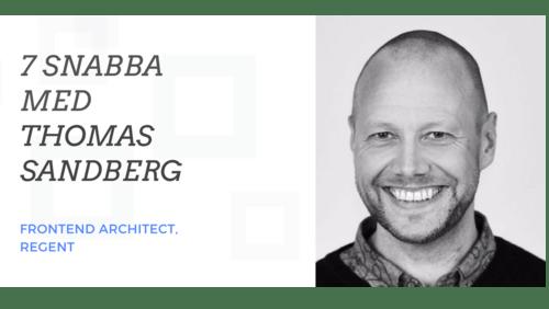 Sveriges vassaste utvecklare - 7 Snabba med Thomas Sandberg