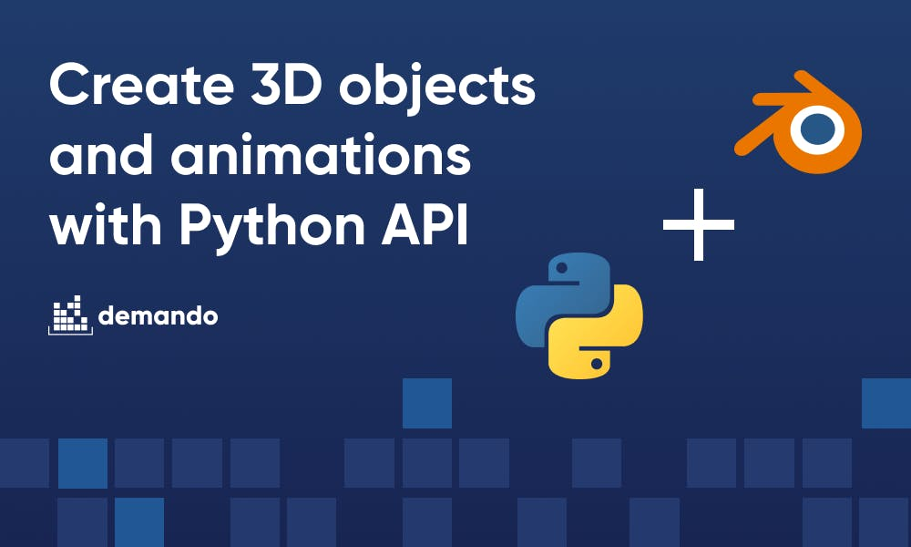Create 3D objects and animations in Blender with Python API