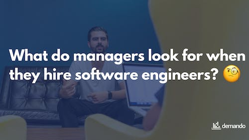 What do managers look for when they hire software engineers?