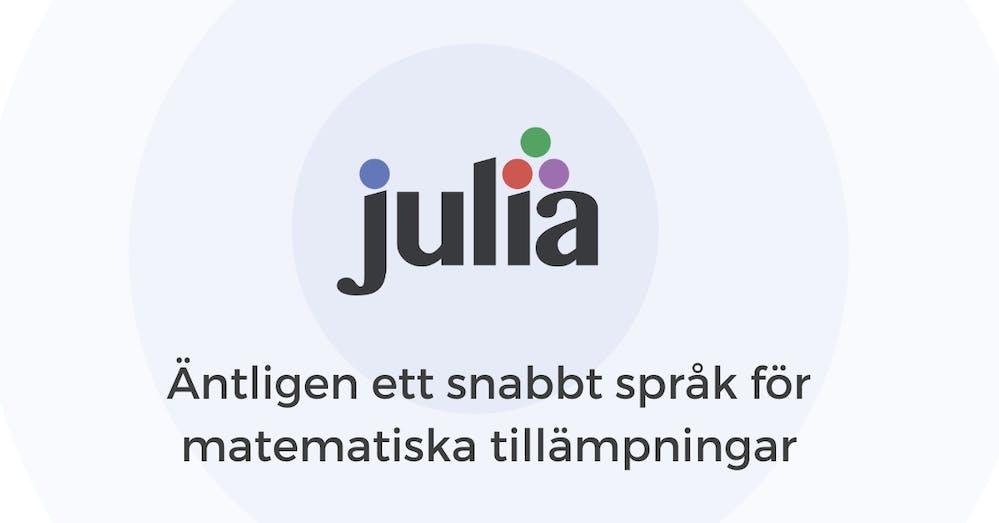 Julia - äntligen ett snabbt språk för matematiska tillämpningar