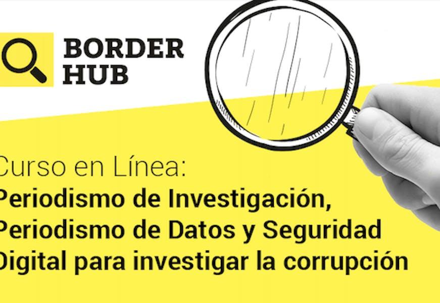 Curso en Línea: Periodismo de Investigación, Periodismo de Datos y Seguridad Digital para investigar la corrupción