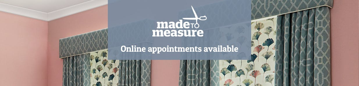 Speak to a Made To Measure consultant from the comfort of your home for all the help and guidance you need.