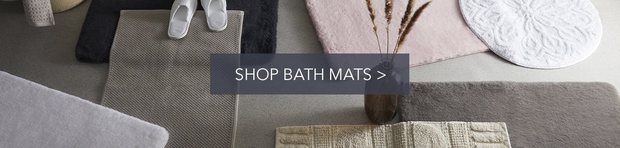 We have the shapes, sizes and shades to keep any bathroom floor dry and your feet comfy