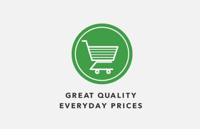 GREAT QUALITY & PRICES EVERY DAY