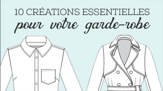 10 créations essentielles pour votre garde-robe
