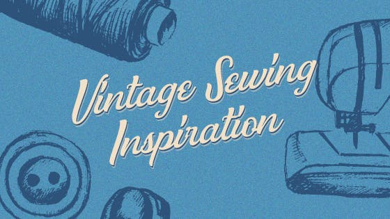 Vintage Sewing Inspiration
