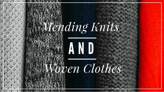 Mending Knits and Woven Clothes