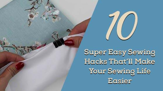 10 Super-Easy Sewing Hacks