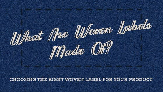 What Are Woven Labels Made Of?