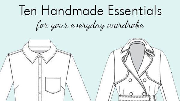 Ten Handmade Essentials for Your Everyday Wardrobe