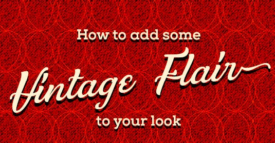 How to add some vintage flair to your look