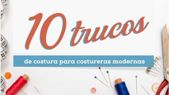 10 trucos de costura para costureras modernas