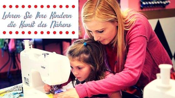 Lehren Sie Ihren Kindern die Kunst des Nähens