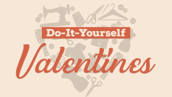 Do-It-Yourself Valentines