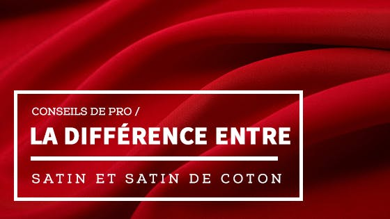 La différence entre le satin et le satin de coton