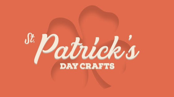 St. Patrick's Day Crafts That You Should Know