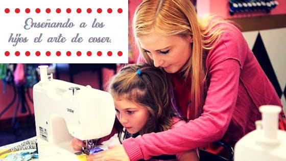 Enseñando a tus hijos el arte de coser