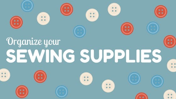Organizing your Sewing Supplies