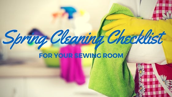 Spring Cleaning Checklist for your Sewing Room