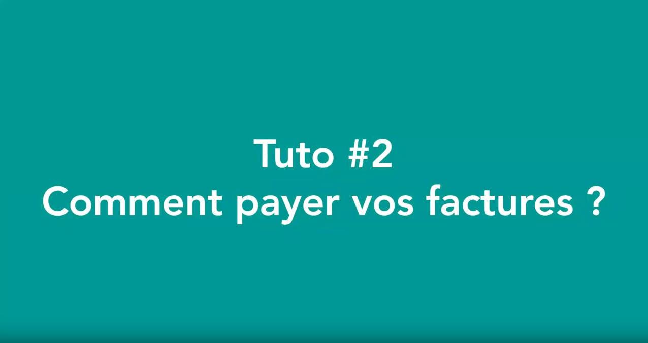 2e tuto sur : comment payer vos factures