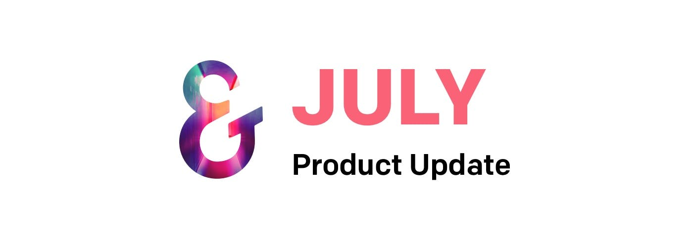 Ember July Product Update