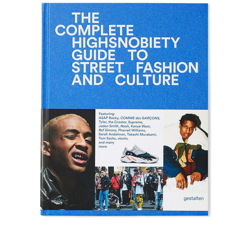 The Incomplete Highsnobiety Guide To Street and Fashion Culture