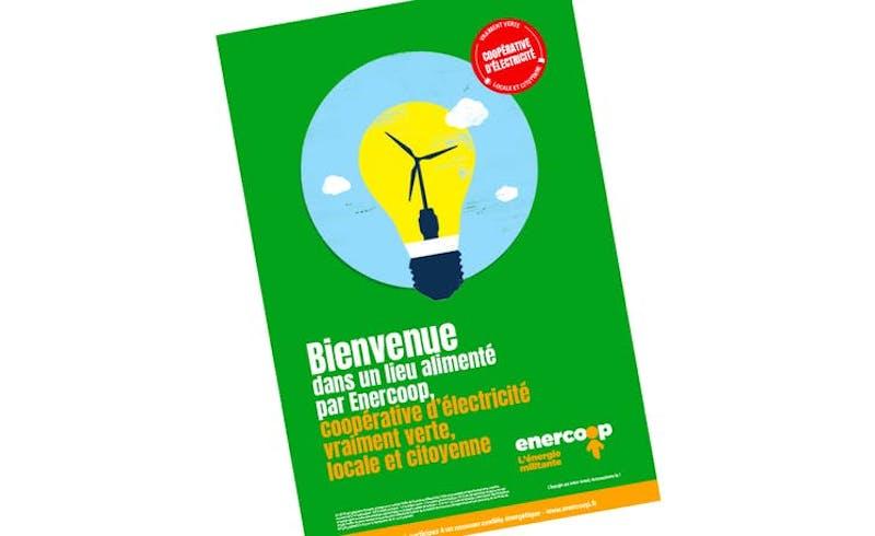 """Affiches Enercoop """"bienvenue dans un lieu alimenté par Enercoop, coopérative d'électricité vraiment verte, locale et citoyenne"""""""