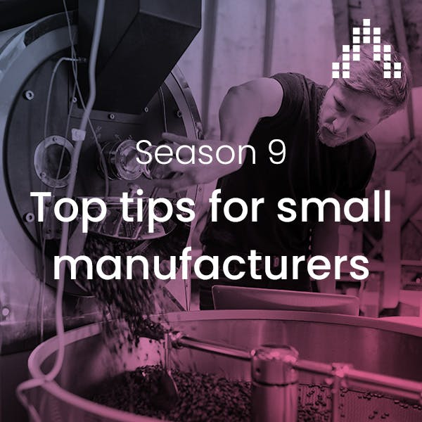 Top tips for small manufacturers