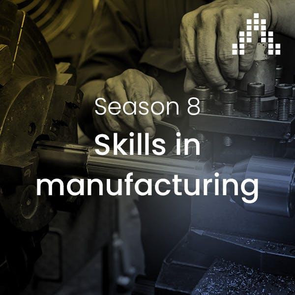 Skills in manufacturing