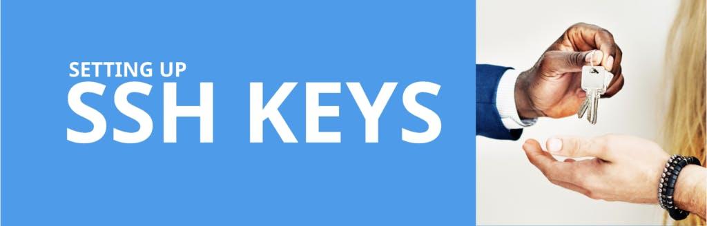 Setting up SSH keys.