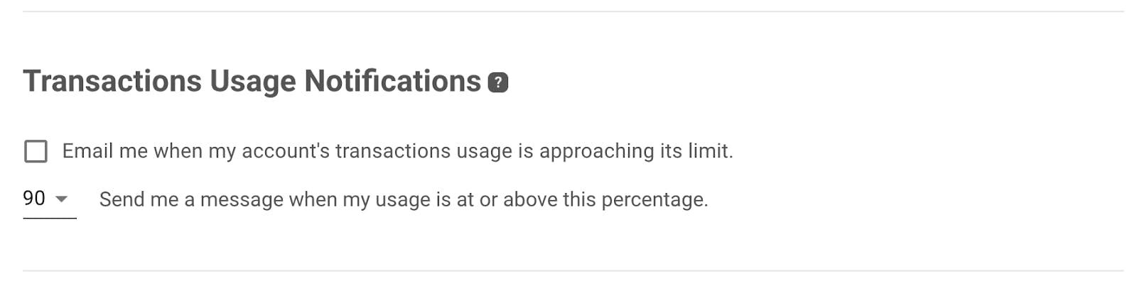 Transactions usage notifications.