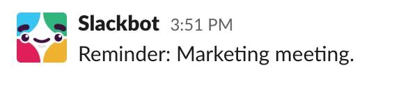 Slackbot Reminder: Marketing meeting.