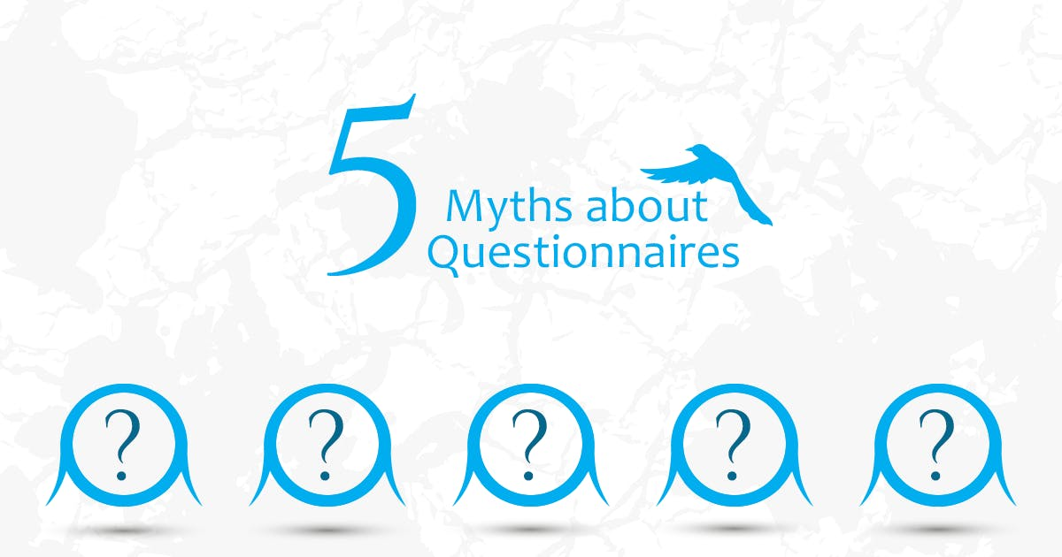 5 Myths about Questionnaires