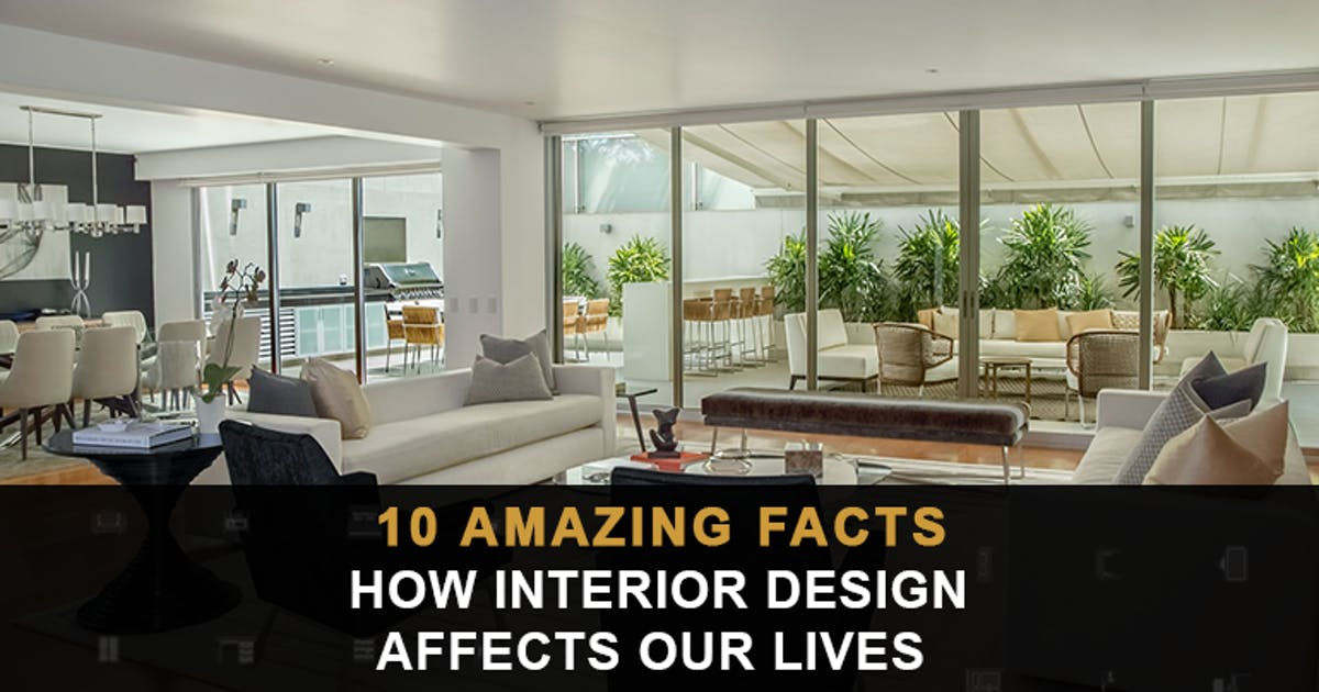 How interior design affects our lives- 10 amazing facts
