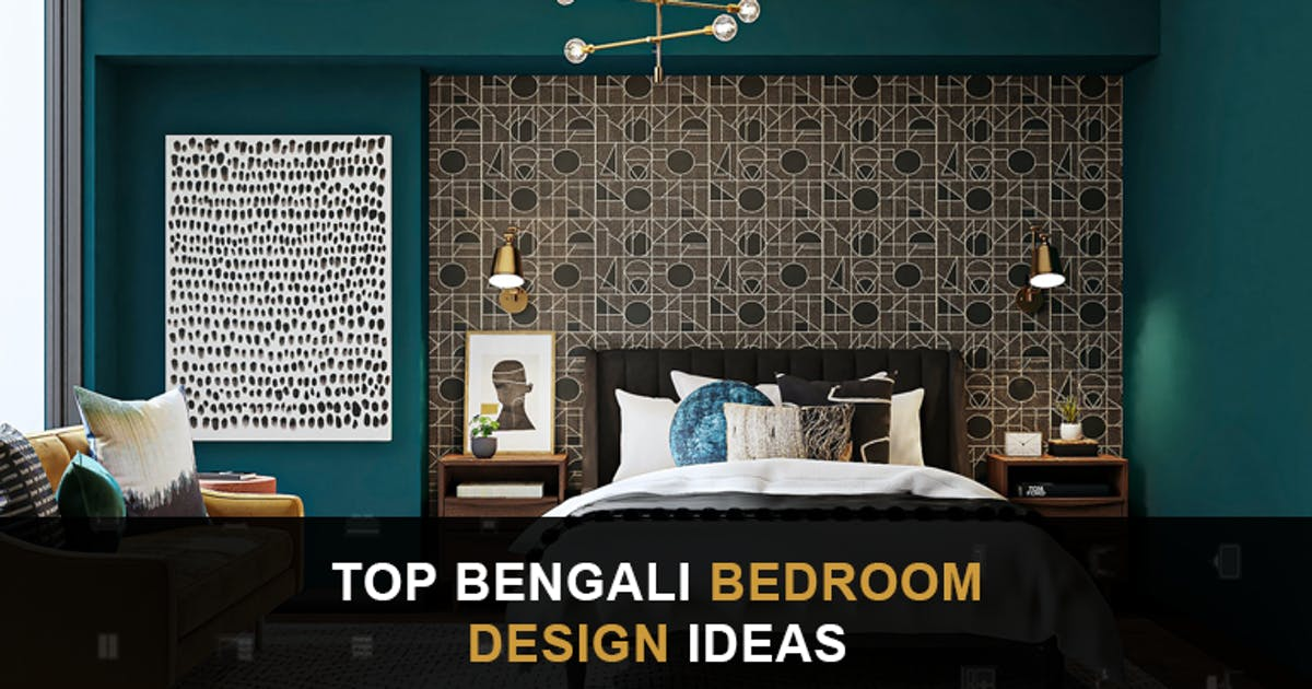 Top 10 Bengali Bedroom Interior Design Ideas You Need To Know
