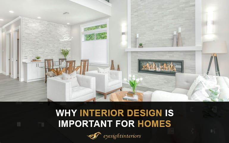 Why interior design is important for homes - Blog Poster