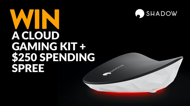 Win a Shadow cloud gaming kit and Fanatical spending spree