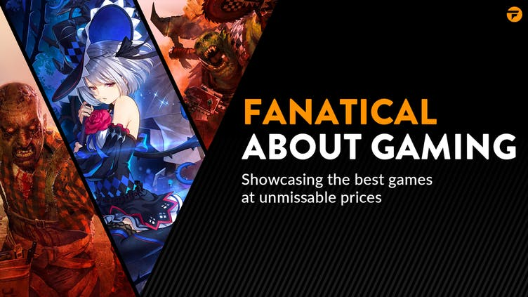 Fanatical About Gaming - Don't miss these awesome PC game deals