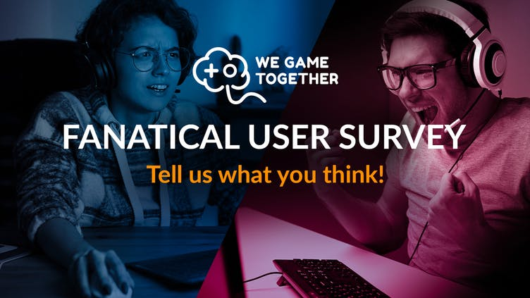 Have your say in our Fanatical User Survey