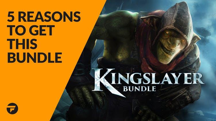 5 reasons why you need the Kingslayer Bundle