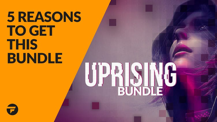 5 reasons why you need to buy the Uprising Bundle