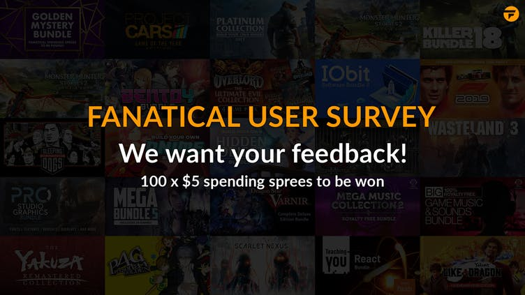 Fanatical User Survey - Have your say for chance to win spending spree