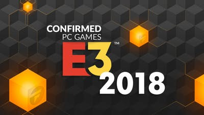 PC games confirmed and featured at E3 2018