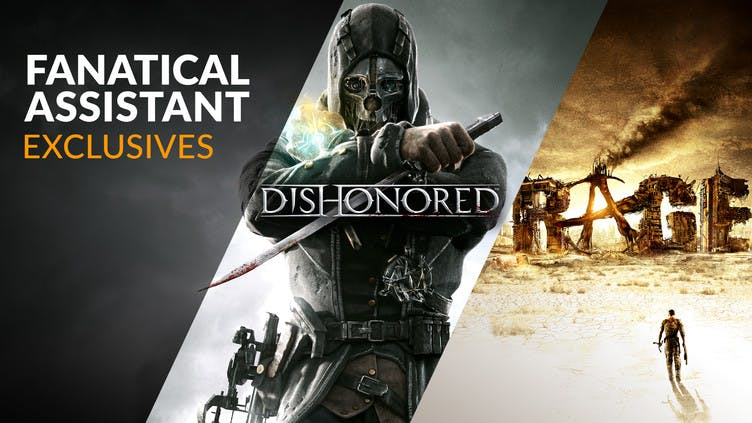 Exclusive discounts on Dishonored and RAGE with Fanatical Assistant