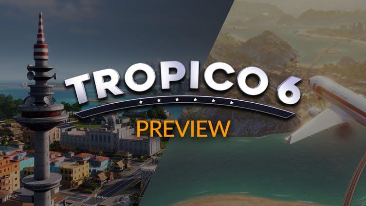Tropico 6 - What we know so far