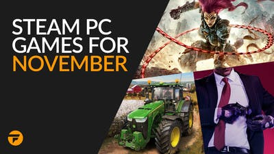Steam PC game releases for November - What to buy