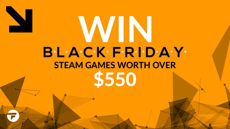 Win B L A C K F R I D A Y Steam Games Worth Over 550 Fanatical